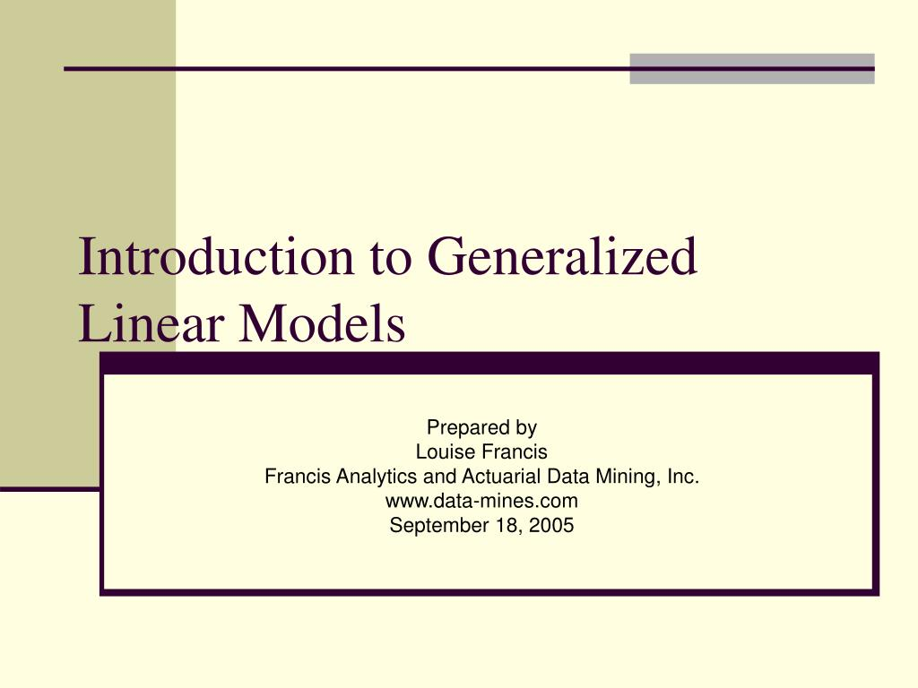 introduction to generalized linear models l.