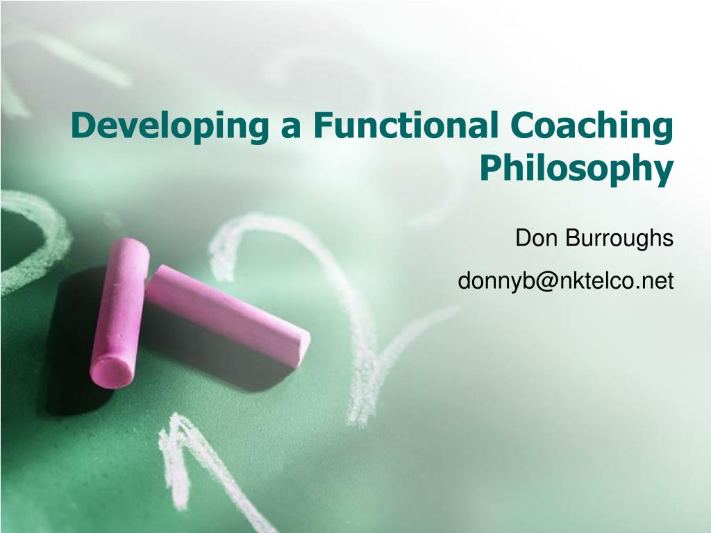 developing a functional coaching philosophy l.