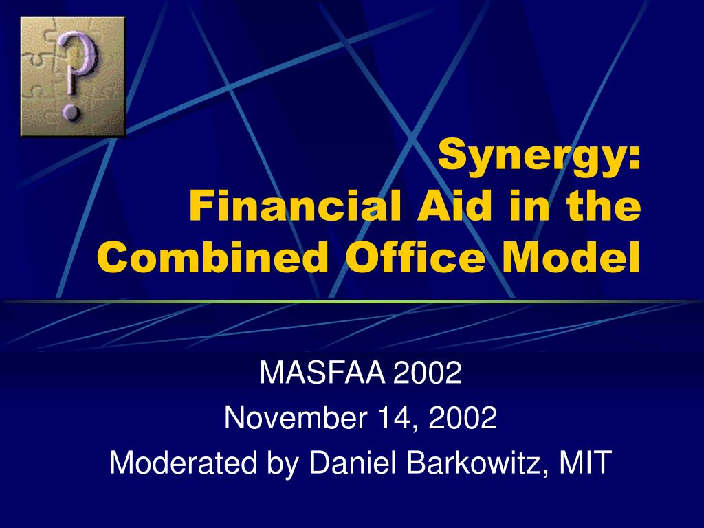 synergy financial aid in the combined office model l.