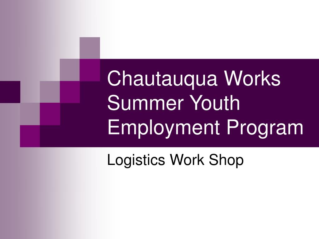 chautauqua works summer youth employment program l.