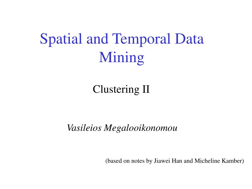 spatial and temporal data mining l.