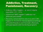 addiction treatment punishment recovery