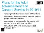 plans for the adult advancement and careers service in 2010 11