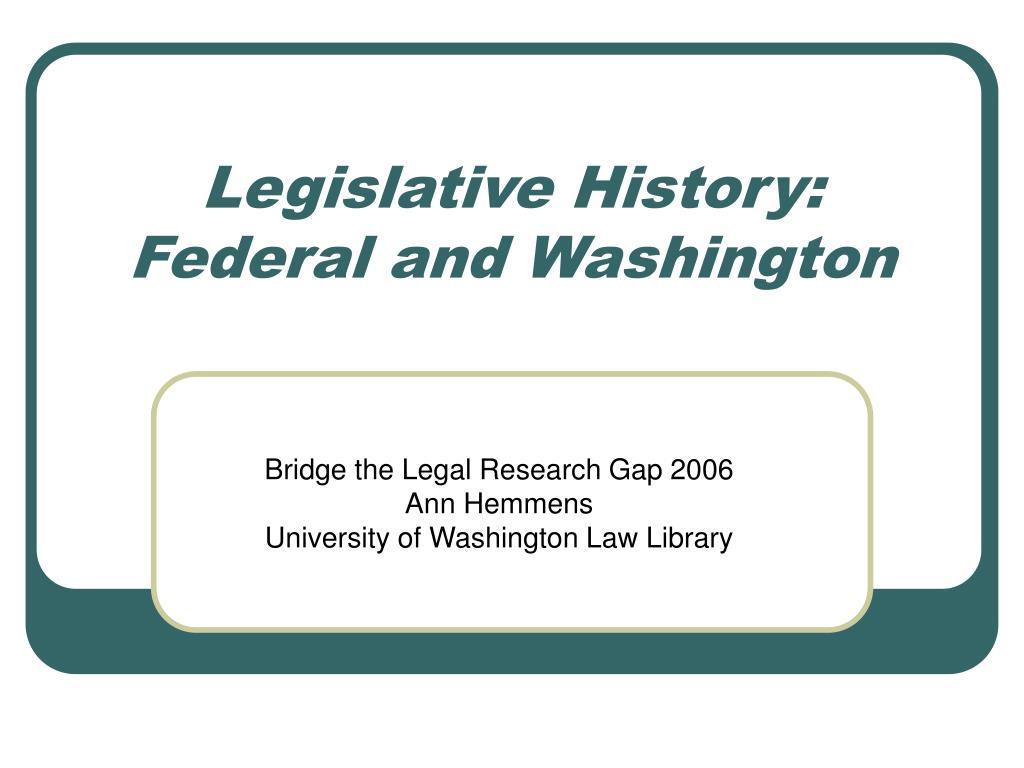 legislative history federal and washington