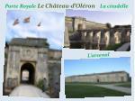 porte royale le ch teau d ol ron la citadelle
