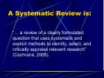 a systematic review is