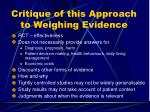 critique of this approach to weighing evidence