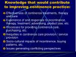 knowledge that would contribute to improving continence practice