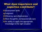 what does experience and expertise contribute