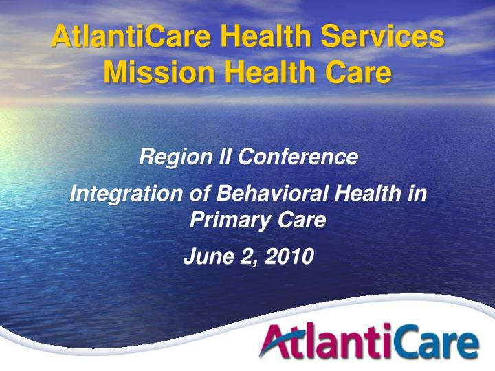 Atlanticare health services mission health care