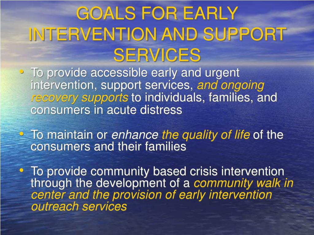GOALS FOR EARLY INTERVENTION AND SUPPORT SERVICES