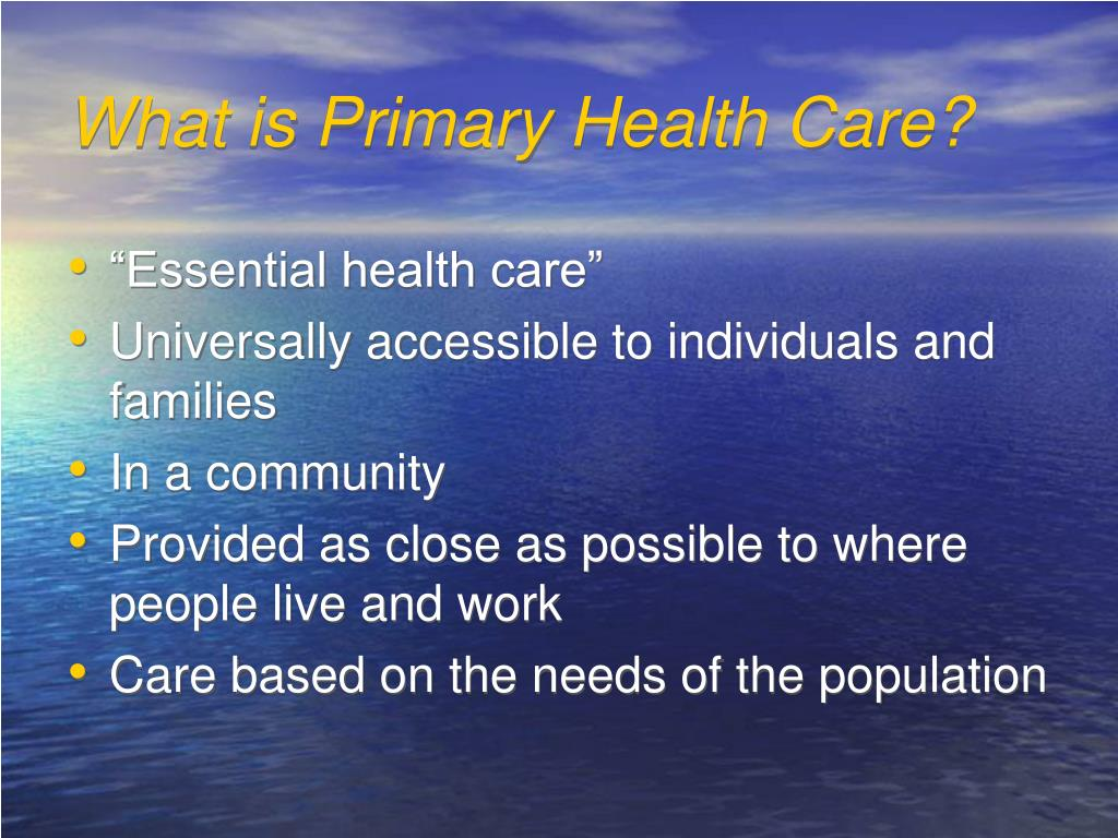 What is Primary Health Care?