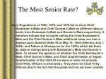 the most senior rate10