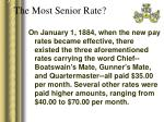 the most senior rate11