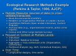 ecological research methods example perkins taylor 1996 ajcp