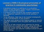 levine s 1969 5 ecological principles of practice in community psychology
