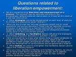questions related to liberation empowerment