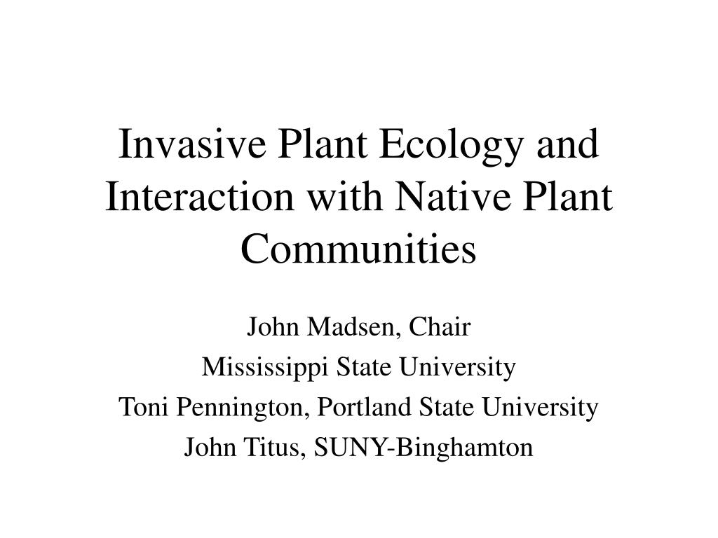 invasive plant ecology and interaction with native plant communities l.