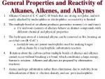general properties and reactivity of alkanes alkenes and alkynes