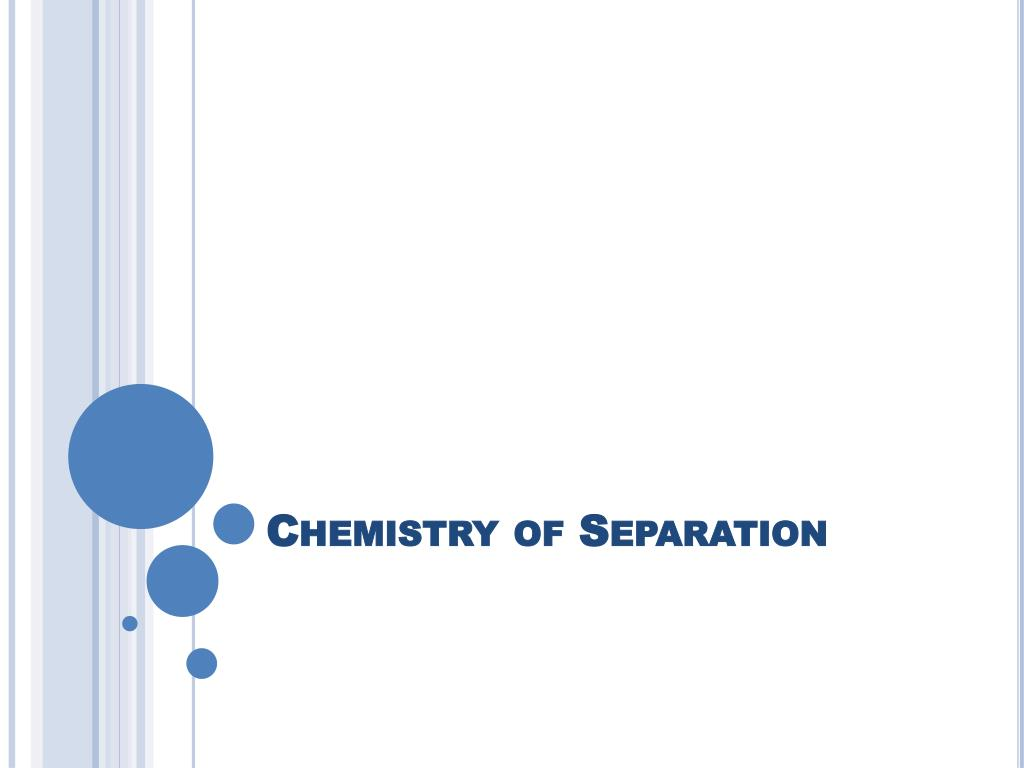 chemistry of separation l.