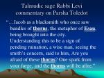 talmudic sage rabbi levi commentary on parsha toledot