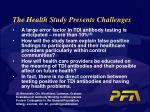 the health study presents challenges