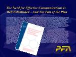 the need for effective communications is well established and not part of the plan