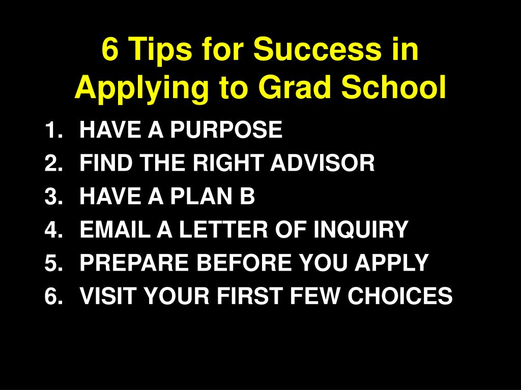 6 tips for success in applying to grad school l.