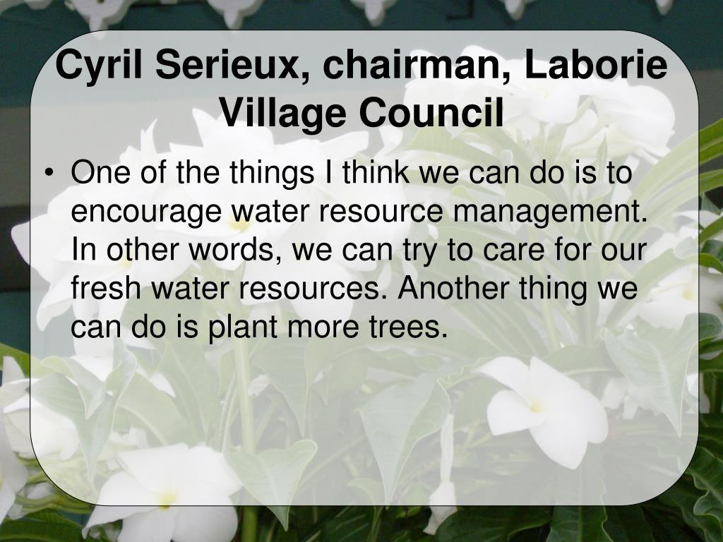 Cyril Serieux, chairman, Laborie Village Council