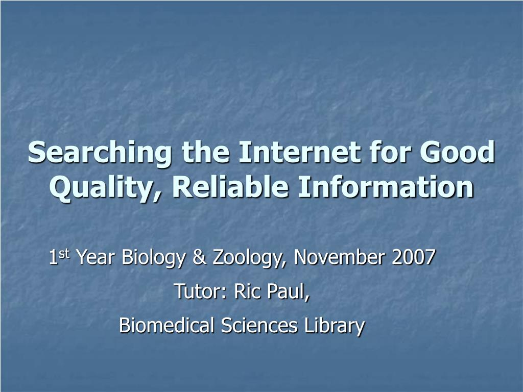 searching the internet for good quality reliable information l.