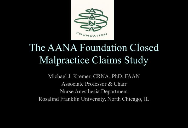 the aana foundation closed malpractice claims study n.