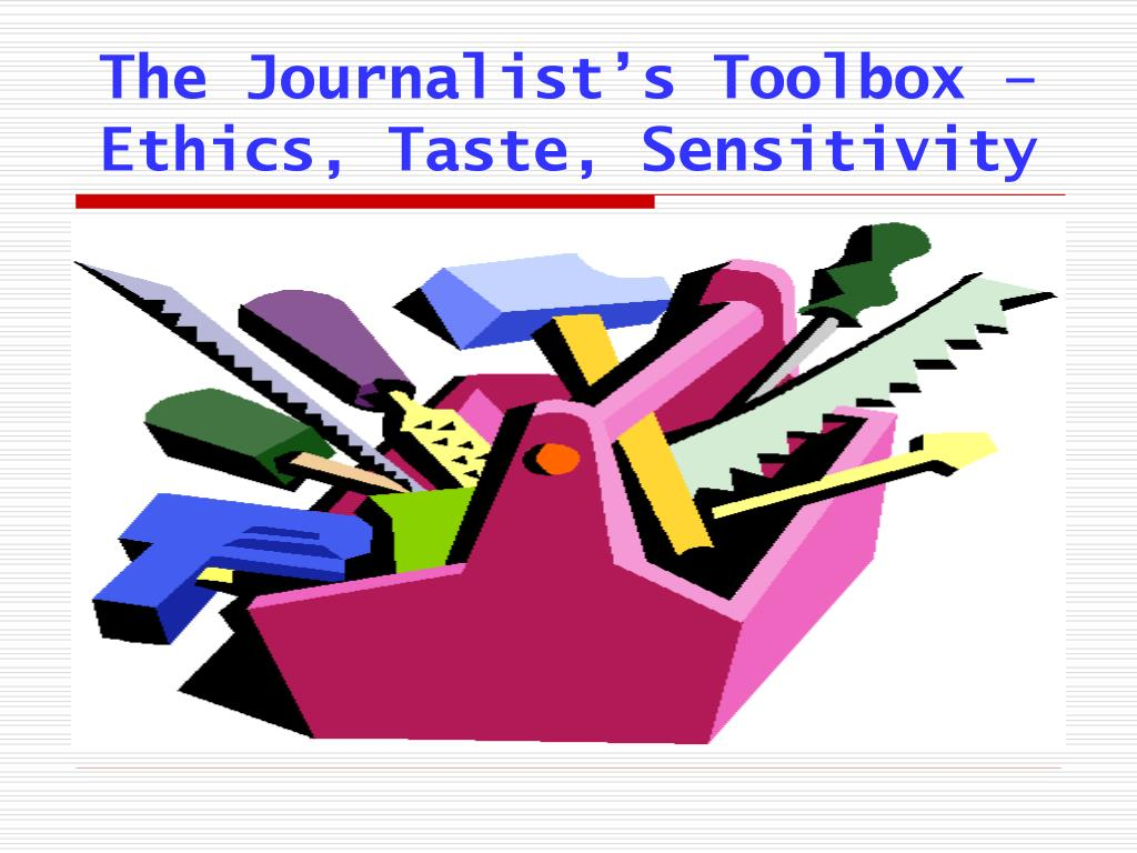 the journalist s toolbox ethics taste sensitivity l.