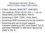 washington schools study 1 walker cheney stage blum 2005