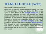 theme life cycle cont d
