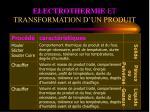 electrothermie et transformation d un produit