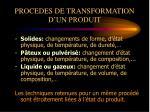 procedes de transformation d un produit