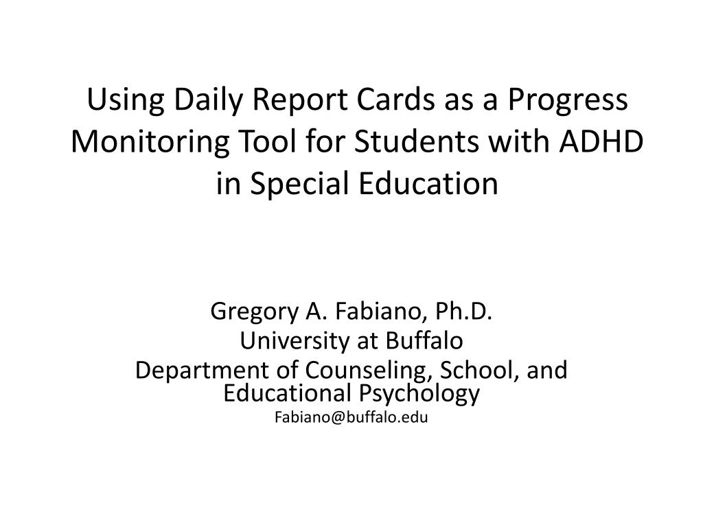 using daily report cards as a progress monitoring tool for students with adhd in special education l.