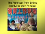 the professor from beijing introduces their principal
