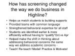 how has screening changed the way we do business in highline