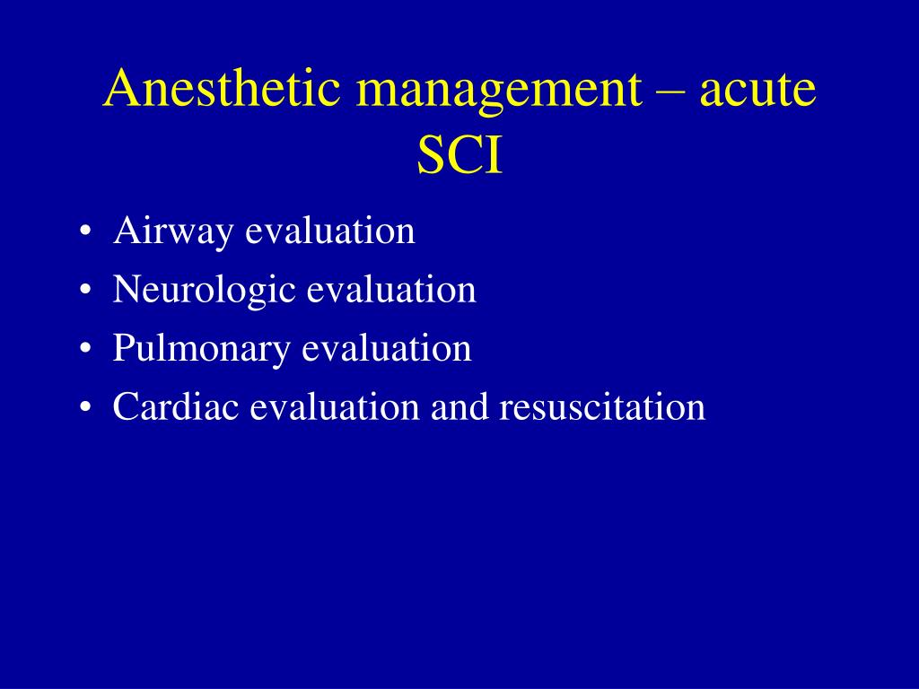 Anesthetic management – acute SCI
