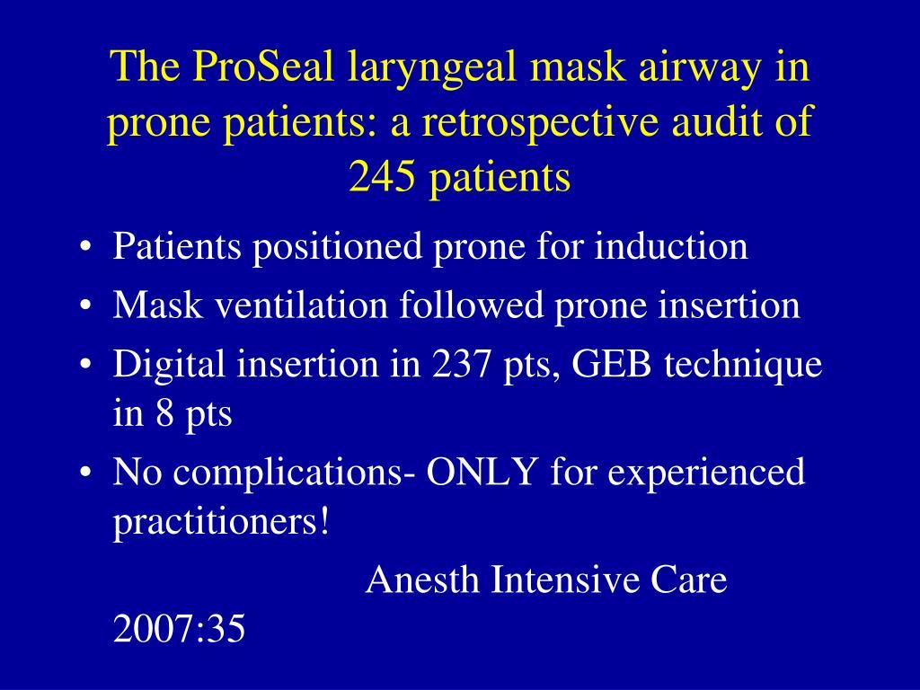 The ProSeal laryngeal mask airway in prone patients: a retrospective audit of 245 patients