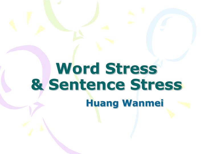 word stress sentence stress n.