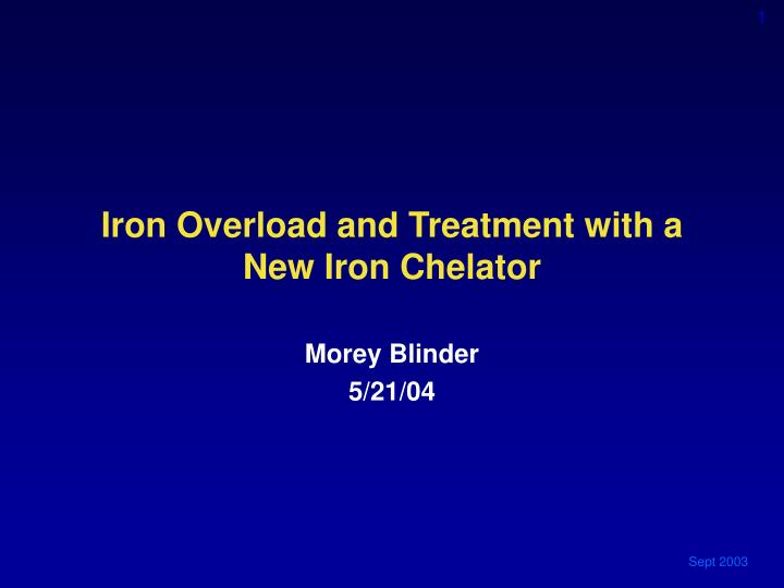 iron overload and treatment with a new iron chelator n.