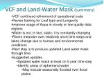 vcf and land water mask summary