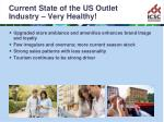 current state of the us outlet industry very healthy9