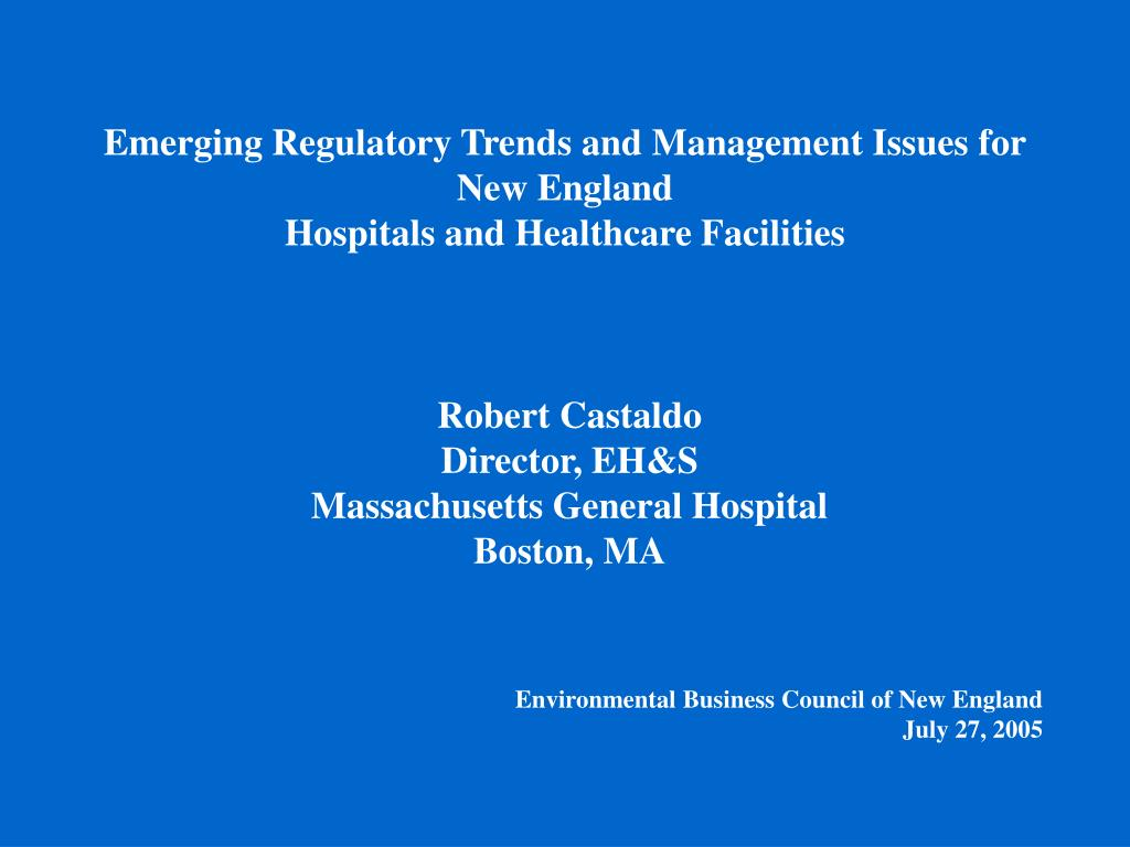 Emerging Regulatory Trends and Management Issues for New England