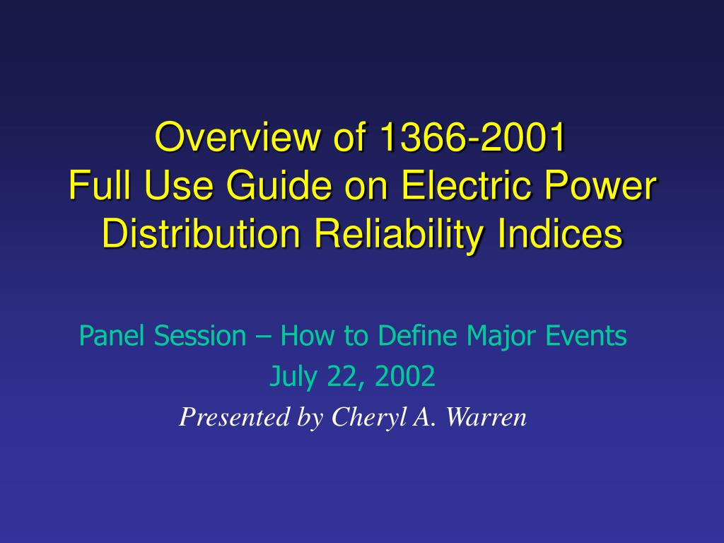 overview of 1366 2001 full use guide on electric power distribution reliability indices l.