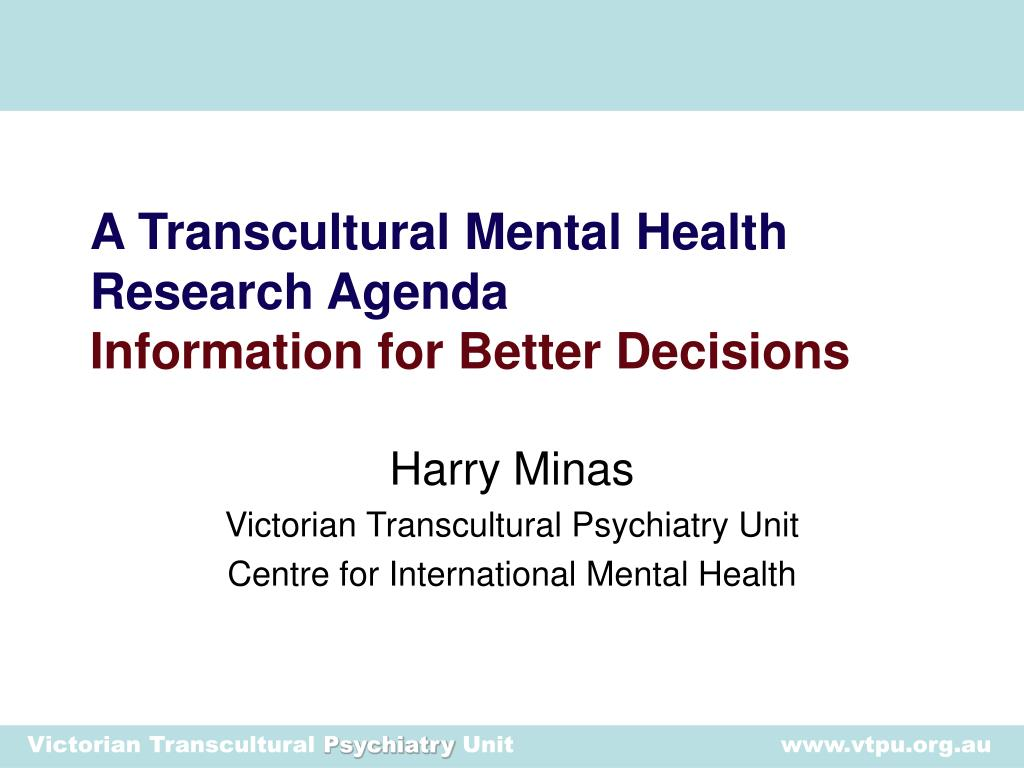 a transcultural mental health research agenda information for better decisions l.