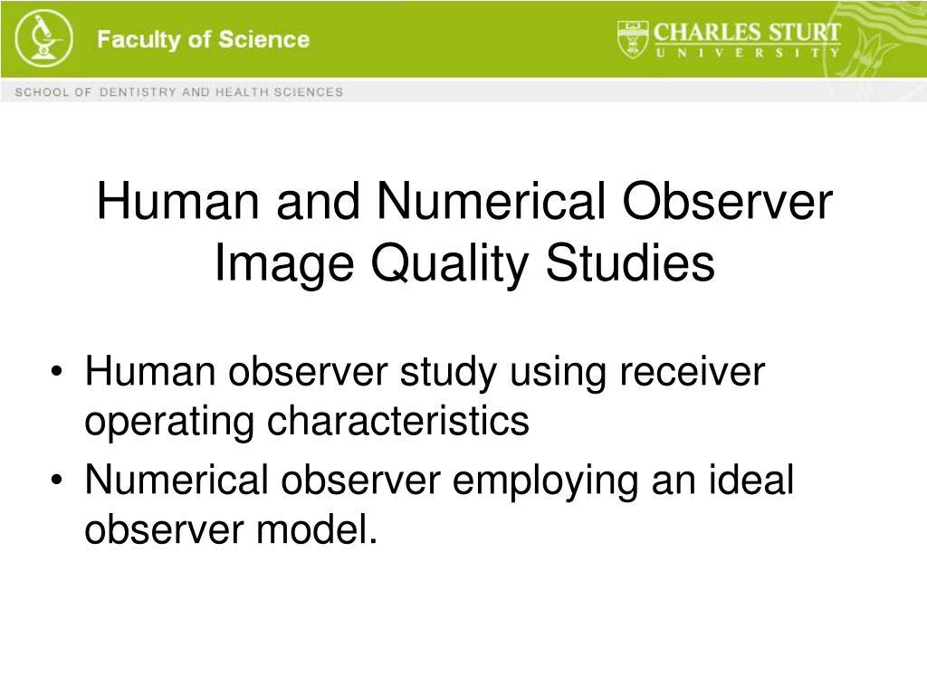 Human and Numerical Observer Image Quality Studies