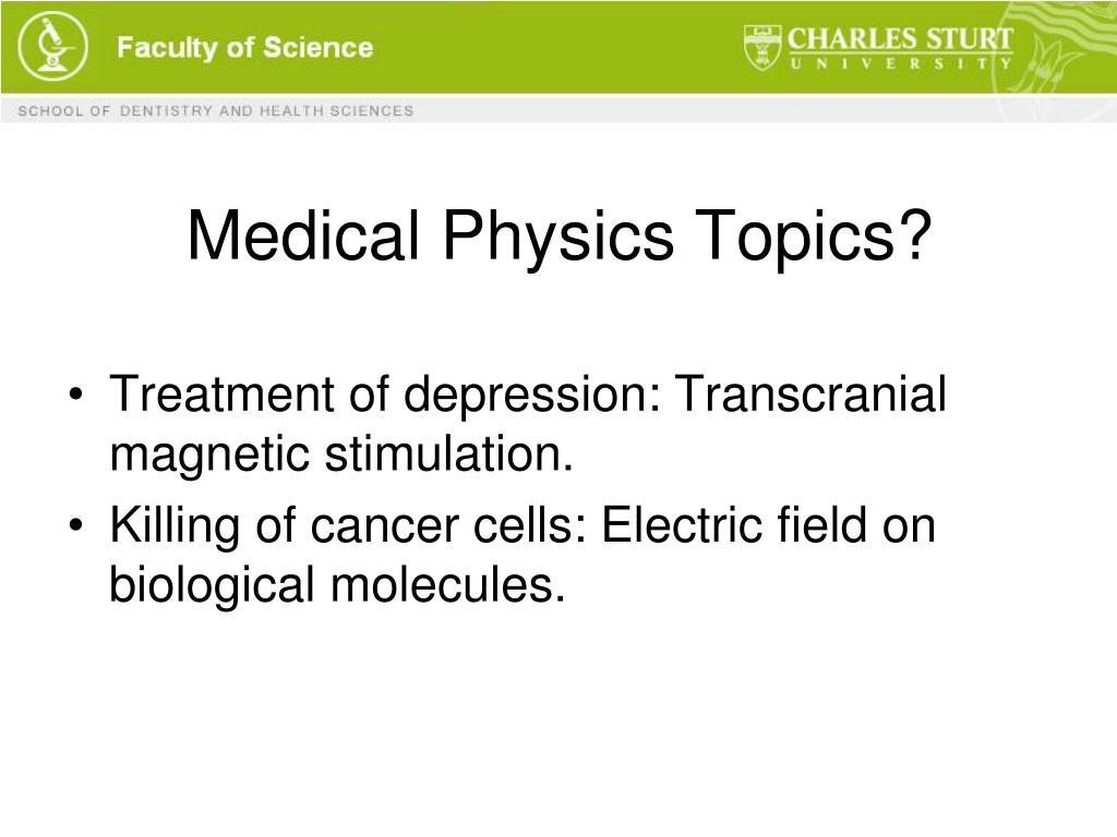 Medical Physics Topics?
